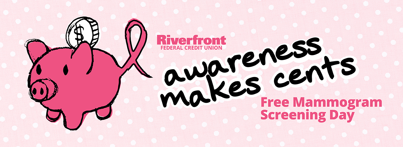 Riverfront Federal Credit Union Awareness Makes Cents Free Mammogram Screening Day
