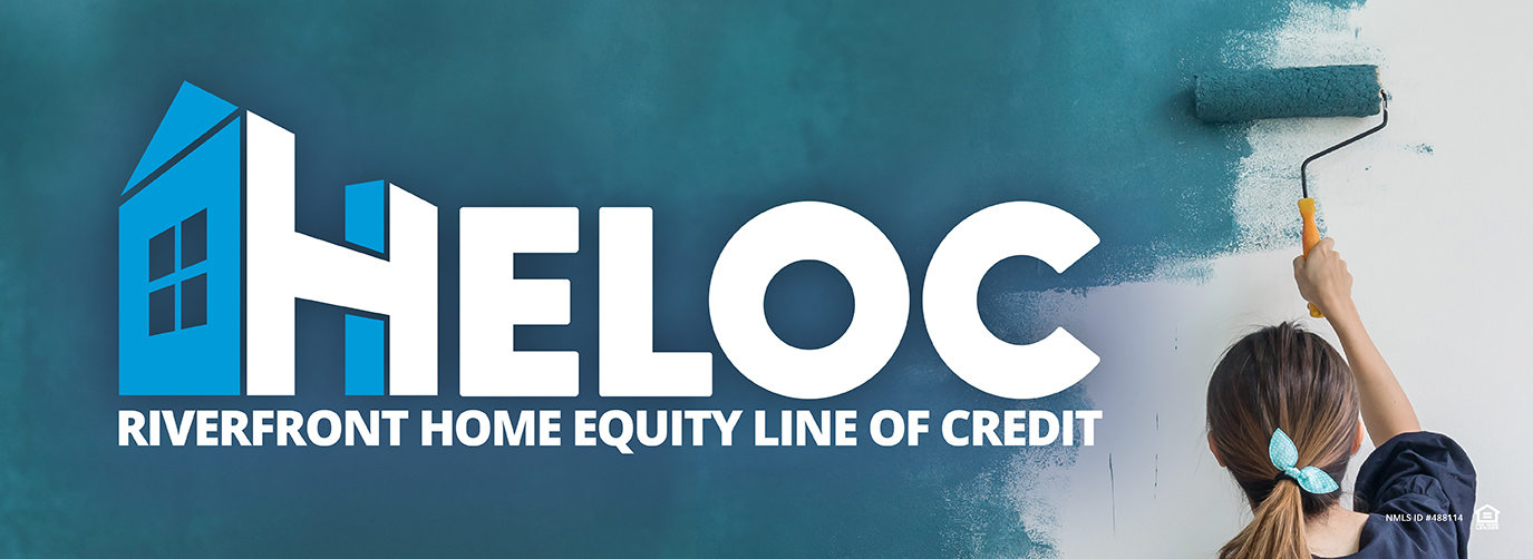 HELOC RIVERFRONT HOME EQUITY LINE OF CREDIT NMLS ID #488114 EQUAL LENDER