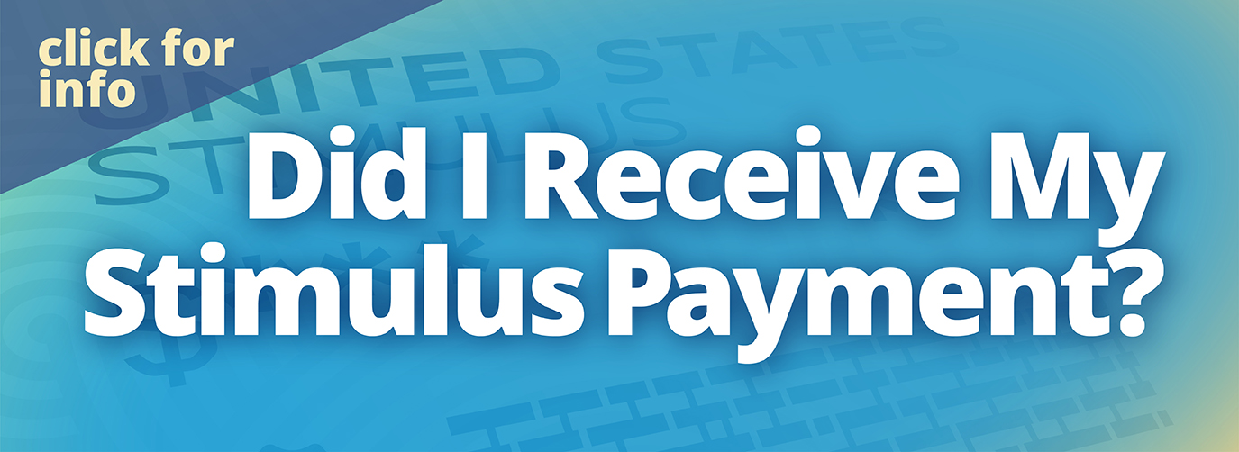 Did I Receive My Stimulus Payment? click for info